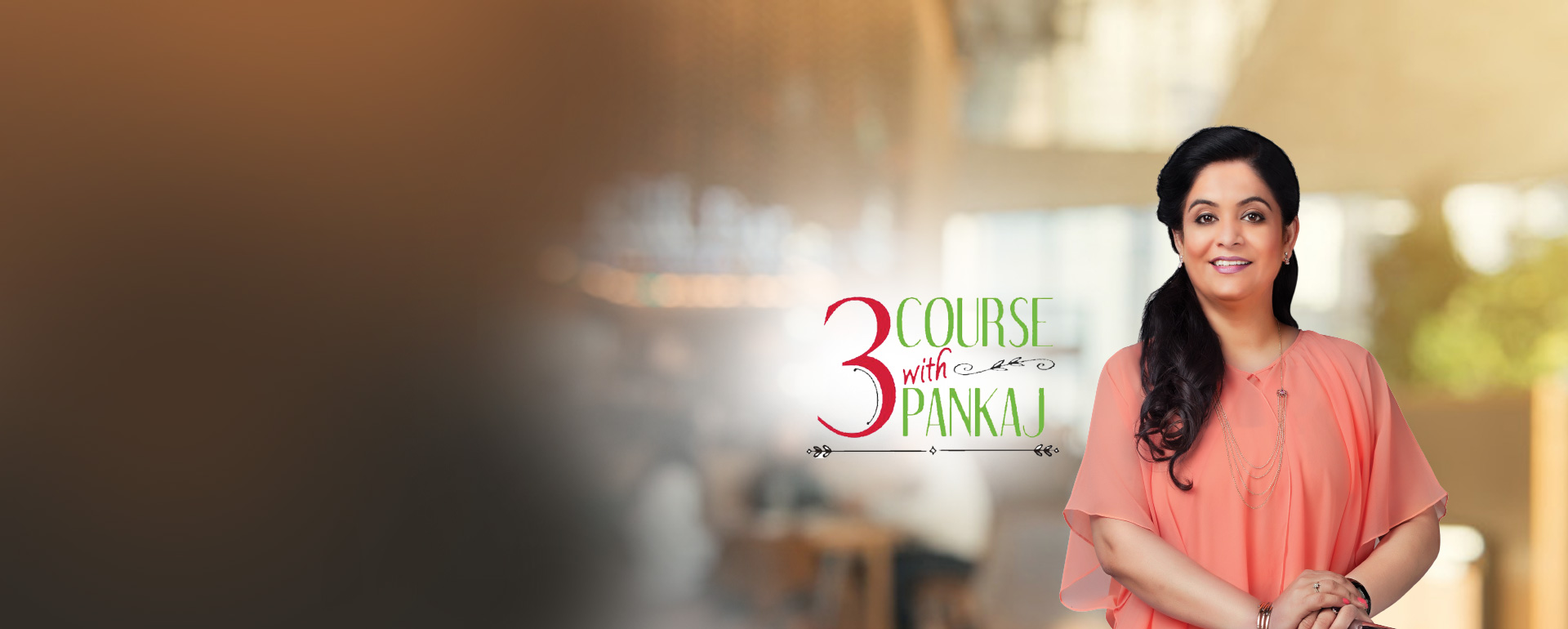 3 COURSE WITH PANKAJ