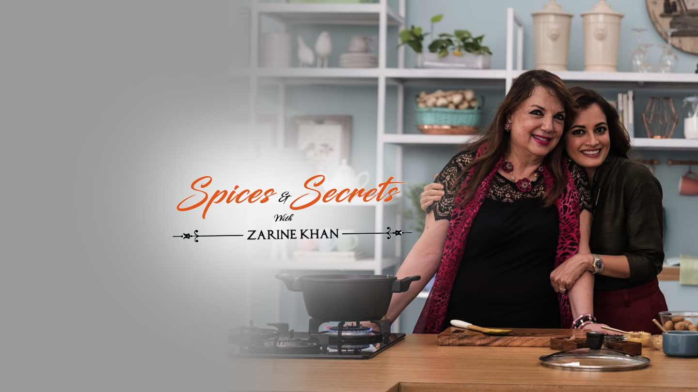 SPICES AND SECRETS WITH ZARINE KHAN